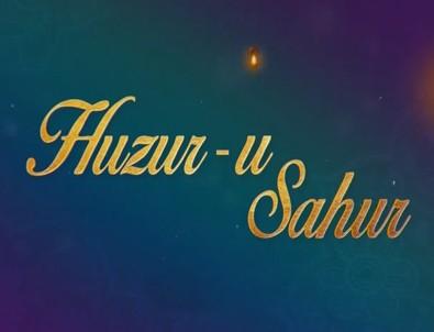 Huzur-u Sahur 2018