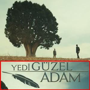 Yedi G�zel Adam 5. B�l�m Tek Par�a izle 17 May�s 2