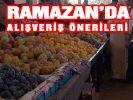 Ramazan'a özel alışveriş tavsiyeleri
