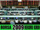 Borsa 2009 rekoruyla kapandı
