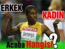 Güney Afrikalı atlet Semenya'ya yapılan testler merak konusu...