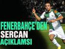 Fenerbahçe'den Sercan açıklaması