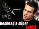 Beşiktaş'a süper teklif
