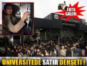 Marmara Üniversitesi'nde satır dehşeti