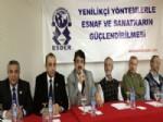 Esnaf ve Sanatkarlar Derneği 'esnaf Bakanlığı' Kurulmasını İstiyor
