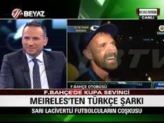 Meireles'ten Türkçe şarkı şovu