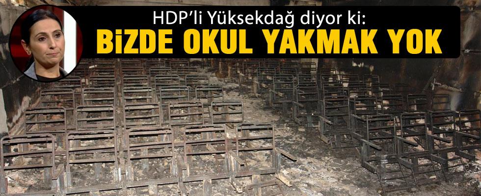 HDP'li Yüksekdağ: Bizim tabanımızda okul yakma eğilimi yok