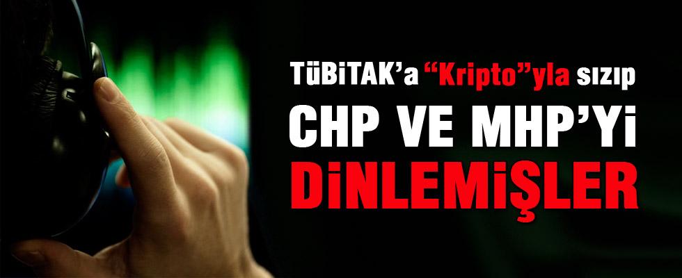 TÜBİTAK'a 'Kripto'yla sızıp MHP ve CHP'yi dinlemişler