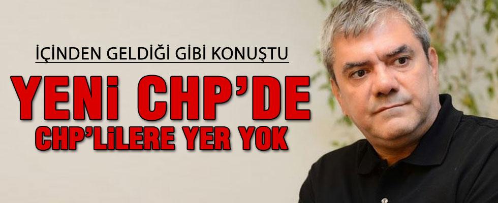 Yeni CHP'de CHP'lilere yer yok