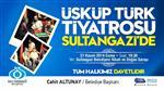 20 KASıM - Üsküp Tiyatrosu Sultangazi'de Perdelerini Açıyor