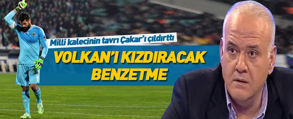 Ahmet Çakar'dan Volkan'a olay benzetme!