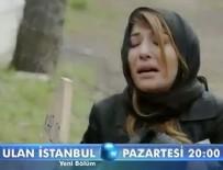 ULAN İSTANBUL DİZİSİ - Ulan İstanbul 21. Bölüm Fragmanı Ve Özeti