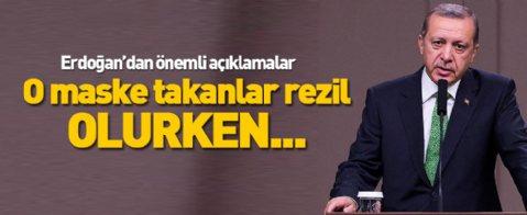 Erdoğan: O maske takanlar rezil olurken...