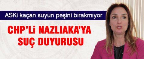 ASKİ'den CHP'li Nazlıaka'ya suç duyurusu