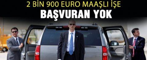 2 bin 900 Euro maaşlı işe başvuran yok