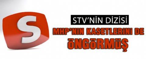 STV'nin dizisi MHP'nin kasetlerini de öngörmüş!