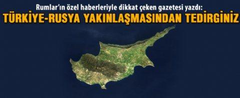 Güney Rum basını, Türkiye- Rusya yakınlaşmasından kaygılı