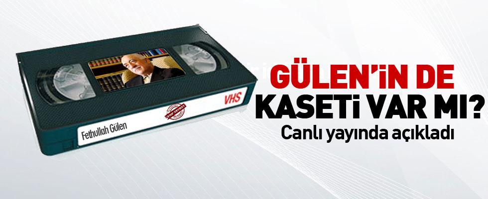 Fethullah Gülen'in de kaseti var mı?