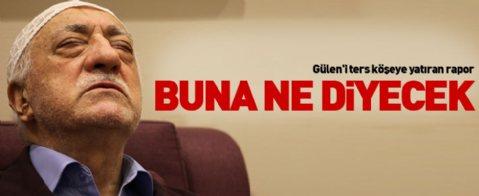 Gülen'i ters köşeye yatıran rapor