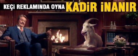 'Kadir İnanır gitsin keçi reklamlarında oynasın'