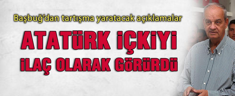İlker Başbuğ: Atatürk içkiyi ilaç olarak görürdü