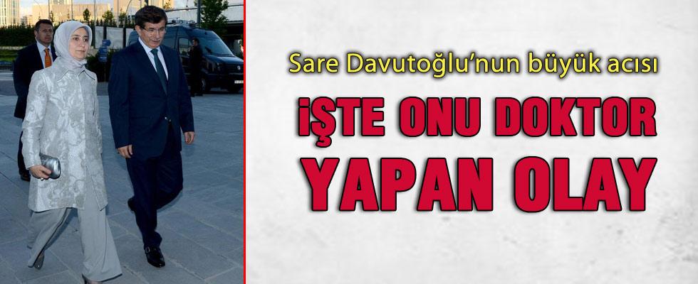 Sare Davutoğlu'nu doktor yapan acı olay