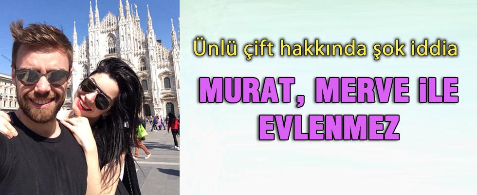 'Murat Dalkılıç Merve Boluğur ile evlenmez'