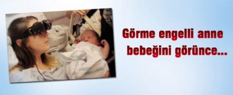 Görme engelli annenin yeni doğan bebeğini ilk gördüğü