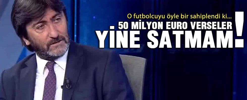 Rıdvan Dilmen: 50 milyon euro verseler...