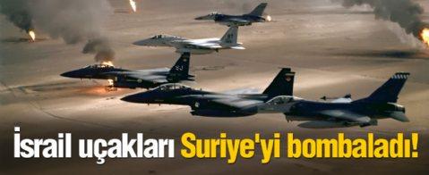 İsrail uçakları Suriye'yi bombaladı