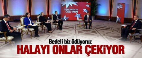 Cumhurbaşkanı Erdoğan: Bedeli biz ödüyoruz halayı onlar çekiyor