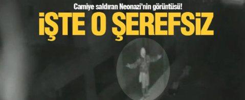 Camiye saldıran Neonazi'nin görüntüsü!