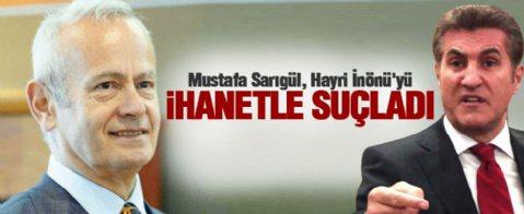 Mustafa Sarıgül, İnönü'yü vefasızlık ve ihanetle suçladı