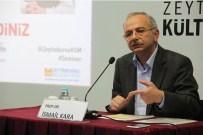Prof. Dr. İsmail Kara Açıklaması 'Çağdaş Türk Düşüncesi İslam'la İlişkilidir