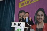 SEÇİM YARIŞI - HDP Eş Genel Başkanı Demirtaş, Muş'ta