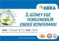BARıŞ DEMIRTAŞ - 2. Güney Ege Yenilenebilir Enerji Konferansı Muğla'da Gerçekleştirilecek