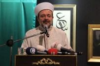 MÜSLÜMAN TOPLULUKLAR - 'İslam'ın Kendisi Bizzat Tehdit Altına Girmiştir'
