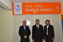 ZEYİD ASLAN - Turhal'a Gençlik Merkezi Müjdesi