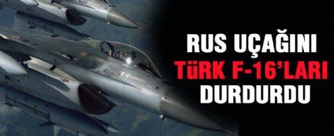 Türk F-16'ları Rus uçağını durdurdu