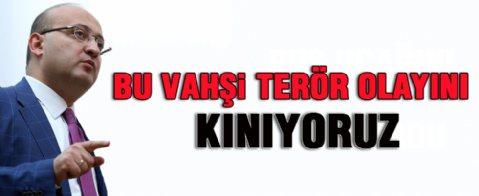 Yalçın Akdoğan: Bu vahşi terör olayını kınıyoruz