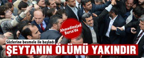 Ahmedinejad: Şeytanın ölümü yakındır