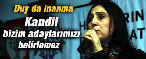 Figen Yüksekdağ: Kandil bizim adaylarımızı belirlemez ama...