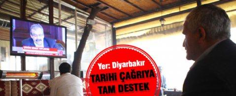Tarihi çağrı Diyarbakır'da olumlu karşılandı
