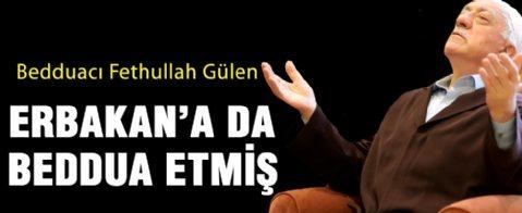 Fethullah Gülen 'Erbakan ölsün' diye beddua etmiş