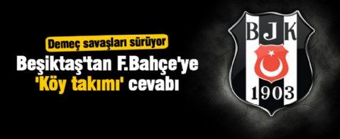 Beşiktaş'tan F.Bahçe'ye 'Köy takımı' cevabı