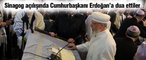 Sinagog açılışında Erdoğan'a hayır duası