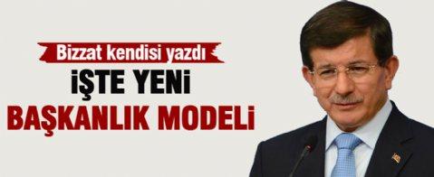 Başbakan Davutoğlu açıkladı... İşte Ak Parti'nin Başkanlık modeli