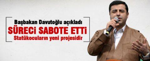 Davutoğlu: Demirtaş çözüm sürecini sabote etti