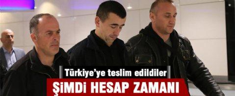 Cumhurbaşkanı'nı dinleyenler Türkiye'ye getirildi