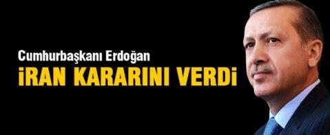 Cumhurbaşkanı Erdoğan'ın İran kararı netleşti!